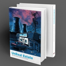 UnReal Estate: THE BOOK- Kickstarter is NOW LIVE!