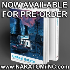 UnReal Estate: THE BOOK- Now on Nakatomi!