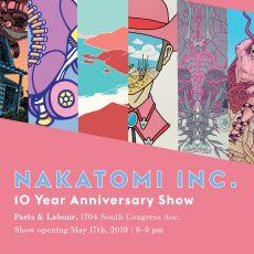 NAKATOMI 10 year anniversary art show!