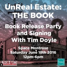 UnReal Estate Book Signing in HOUSTON-Saturday at SPACE MONTROSE!